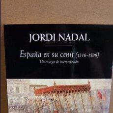 Libros: ESPAÑA EN SU CENIT ( 1516-1598 ) JORDI NADAL. ED / PLANETA - 2015 / NUEVO. Lote 94321946