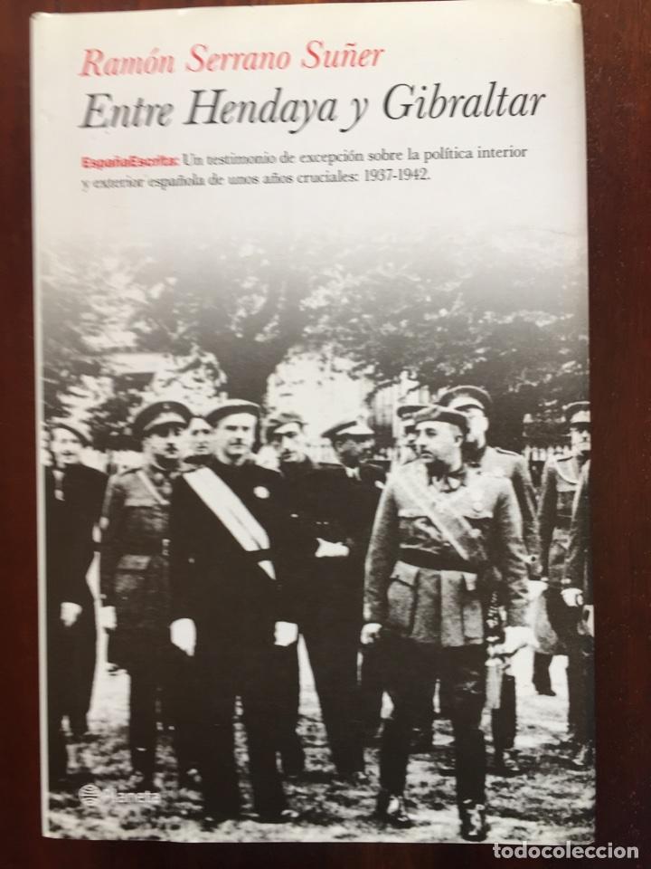 ENTRE HENDAYA Y GIBRALTAR (PLANETA, 2011) (Libros Nuevos - Historia - Historia de España)