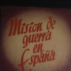 Libros: MISIÓN DE GUERRA EN ESPAÑA. 1946. CARLTON J. H. HAYES. RÚSTICA. 400 PÁGINAS. PESO 440 GR.. Lote 98983127