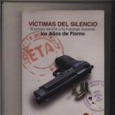 Libros: VÍCTIMAS DEL SILENCIO EL ACOSO DE ETA A LA FALANGE DURANTE LOS AÑOS DE PLOMO IVAN GARCIA. Lote 100087267