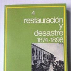 Libros: RESTAURACIÓN Y DESASTRE 1874 - 1898. BASES DOCUMENTALES DE LA ESPAÑA CONTEMPORÁNEA 4. 1972. Lote 101019887