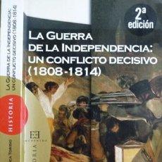 Libros: CUENCA TORIBIO, JOSÉ M. LA GUERRA DE LA INDEPENDENCIA: UN CONFLICTO DECISIVO (1808-1814). 2008.. Lote 104779255