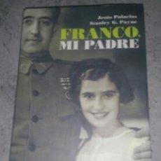 Libros: LIBRO FRANCO MI PADRE TESTIMONIO DE CARMEN FRANCO. Lote 107802202