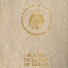 Libros: 40 AÑOS EN LA VIDA DE ESPAÑA - TOMO DE LUJO - VOLUMEN 1. Lote 109258783