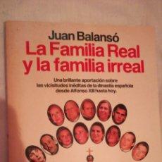 Libros: LIBRO LA FAMILIA REAL Y LA FAMILIA IRREAL. Lote 109439567