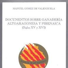 Libros: GÓMEZ, MANUEL. DOCUMENTOS SOBRE GANADERÍA ALTOARAGONESA Y PIRENÁICA DE LOS SIGLOS XV Y XVI. 2007.. Lote 109539367