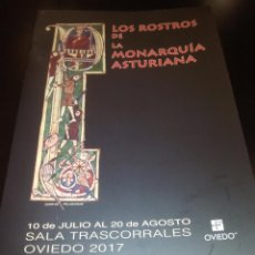 Libros: LIBRETO MUESTRA LOS ROSTROS DE LA MONARQUÍA ASTURIANA, OVIEDO 2017. Lote 109749063