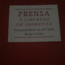 Libros: PRENSA Y LIBERTAD DE IMPRENTA. LOS PERIÓDICOS EN EL CÁDIZ DE LAS CORTES. Lote 114810742