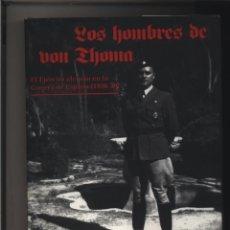 Libros: LOS HOMBRES DE VON THOMA. EL EJERCITO ALEMÁN EN LA GUERRA DE ESPAÑA 1936 1939 MOLINA FRANCO, LUCAS. Lote 115439247