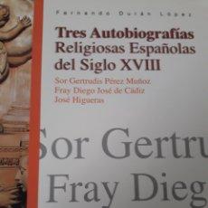 Libros: TRES AUTOBIOGRAFÍAS RELIGIOSAS ESPAÑOLAS DEL SIGLO XVIII. SOR GERTRUDI PÉREZ MUÑOZ, FRAY DIEGO .... Lote 115469868