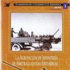 Libros: LA AGRUPACION DE INFANTERIA DE AMETRALLADORAS ANTIAEREAS (CUADERNOS DE LA GUERRA CIVIL ESPAÑOLA. SER. Lote 115550339