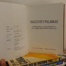 Libros: IMÁGENES Y PALABRAS (LITERATURA Y COSTUMBRISMO EN LA LOPERA DURANTE EL SIGLO XX). Lote 115582979