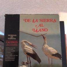 Libros: LIBROS ARTE CACERES - SIERRAS DE ESPAÑA CACERES DE LA SIERRA AL LLANO JESUS GARZON - ALVARO SILVA. Lote 118065614