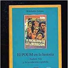 Libros: EL POUM EN LA HISTORIA (ANDREU NIN Y LA REVOLUCIÓN ESPAÑOLA). WILEBALDO SOLANO. SEGUNDA EDICIÓN. Lote 133953033