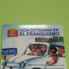 Libros: LIBRO VIDA COTIDIANA EN EL FRANQUISMO. COLECCIÓN ÉRASE UNA VEZ EN LA REGIÓN DE MURCIA 2009. Lote 121015647