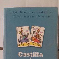 Libros: LLUIS BUSQUETS I GRABULOSA. CARLES BASTONS I VIVANCO. CASTILLA Y CATALUYA FRENTE AL FRENTE. Lote 122253442