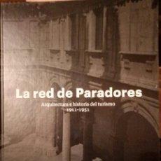 Libros: LIBRO LA RED DE PARADORES. Lote 126065716