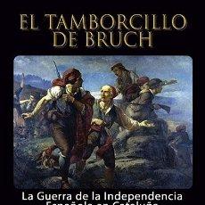 Libros: EL TAMBORCILLO DE BRUCH: LA GUERRA DE LA INDEPENDENCIA ESPAÑOLA EN CATALUÑA (1808-1814). Lote 127216719