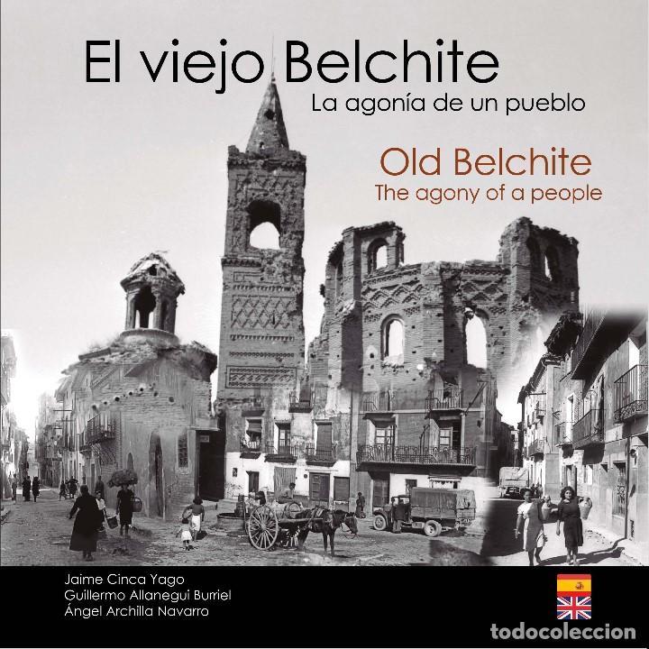 EL VIEJO BELCHITE. LA AGONÍA DE UN PUEBLO. BILINGUE ESPAÑOL-INGLÉS´. (Libros Nuevos - Historia - Historia de España)