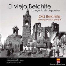 Libros: EL VIEJO BELCHITE. LA AGONÍA DE UN PUEBLO. BILINGUE ESPAÑOL-INGLÉS´.. Lote 171730923