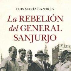 Libros: LA REBELIÓN DEL GENERAL SANJURJO. Lote 127827311