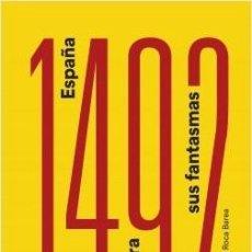 Libros: 1492. ESPAÑA CONTRA SUS FANTASMAS. Lote 127828471