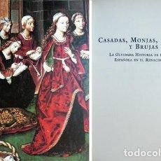 Libros: CASADAS, MONJAS, RAMERAS Y BRUJAS. LA OLVIDADA HISTORIA DE LA MUJER ESPAÑOLA EN EL RENACIMIENTO.2002. Lote 127996787