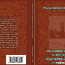 Libros: DE ALONSO DE LEMA AL MARQUESADO VILLAVERDE DE LIMIA. (HISTORIA DE UN LINAJE). Lote 116114463