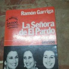 Libros: RAMÓN GARRIGA-LA SEÑORA DEL PARDO. Lote 131114177
