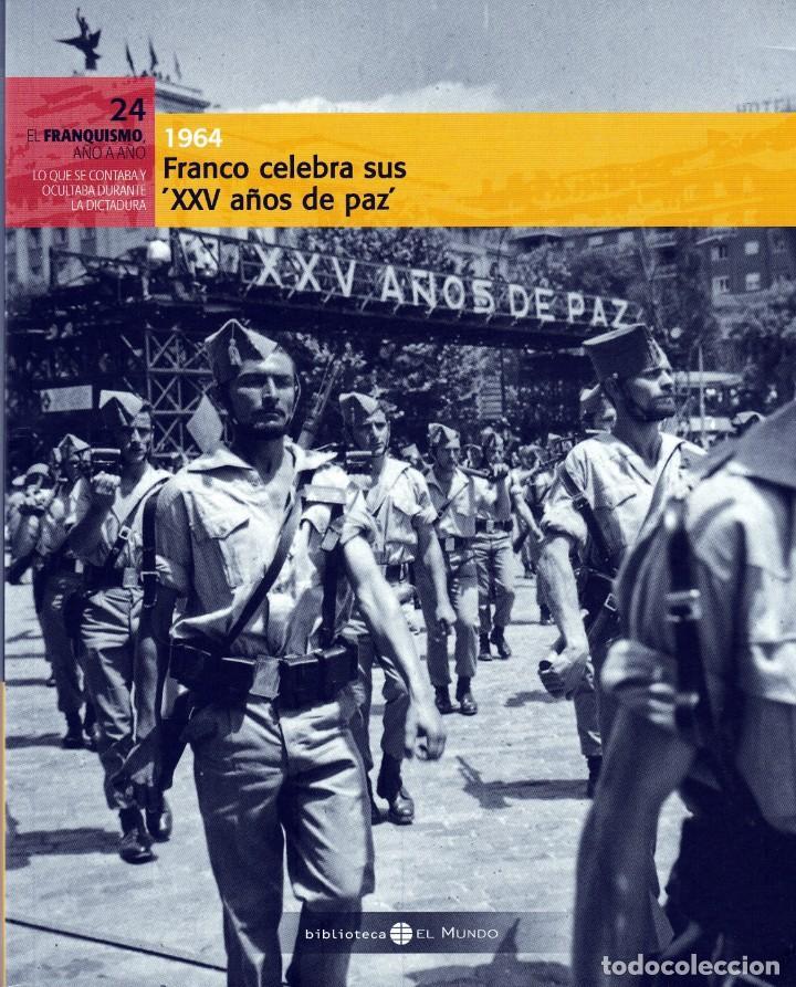 EL FRANQUISMO.1964:FRANCO CELEBRA SUS XXV AÑOS DE PAZ (Libros Nuevos - Historia - Historia de España)