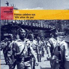 Libros: EL FRANQUISMO.1964:FRANCO CELEBRA SUS XXV AÑOS DE PAZ. Lote 132320486