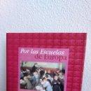 Libros: POR LAS ESCUELAS DE EUROPA. EL VIAJE QUE CAMBIÓ LA ENSEÑANZA PÚBLICA EN ESPAÑA. FÉLIX MARTÍ ALPERA. Lote 134838941