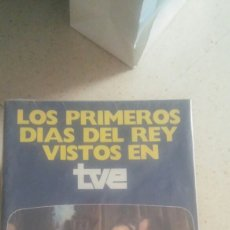 Libros: LOS PRIMEROS DÍAS DEL REY VISTOS EN LA TVE. Lote 135485534