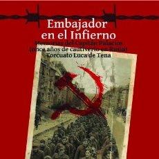 Libros: EMBAJADOR EN EL INFIERNO TEODORO PALACIOS CUETO –TORCUATO LUCA DE TENA GASTOS GRATIS DIVISION AZUL. Lote 235620960