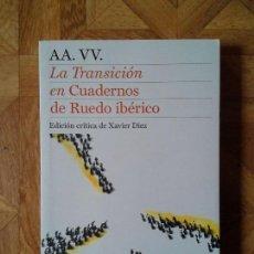 Libros: LA TRANSICIÓN EN CUADERNOS DE RUEDO IBÉRICO - ED. XAVIER DIEZ. Lote 139390186
