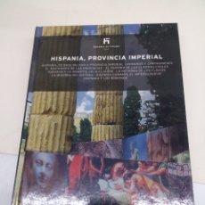 Libros: LIBRO DE COLECCIÓN HISTORIA DE ESPAÑA EL PAIS N°3 HISPANIA PROVINCIA IMPERIAL. Lote 139522480