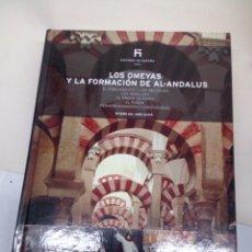 Libros: LIBRO DE COLECCIÓN HISTORIA DE ESPAÑA EL PAIS N°6LOS OMEYAS Y LA FORMACIÓN DE AL-ANDALUS. Lote 139523953