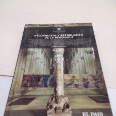 Libros: LIBRO DE COLECCIÓN HISTORIA DE ESPAÑA EL PAIS N°7 RECONQUISTA Y REPOBLACIÓN DE LA PENÍNSULA. Lote 139524244