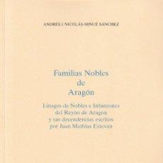 Libros: FAMILIAS NOBLES DE ARAGÓN (NICOLÁS-MINUÉ SÁNCHEZ, A.J.) I.F.C. 2018. Lote 139593478