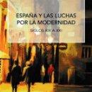 Libros: ESPAÑA Y LAS LUCHAS POR LA MODERNIDAD (OPERÉ / VALLE) CALAMBUR 2018. Lote 139593842