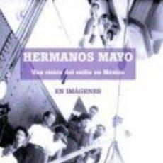 Libros: HERMANOS MAYO - UNA VISIÓN DEL EXILIO EN MÉXICO - PILAR HUERTAS RIVERA. Lote 140026982