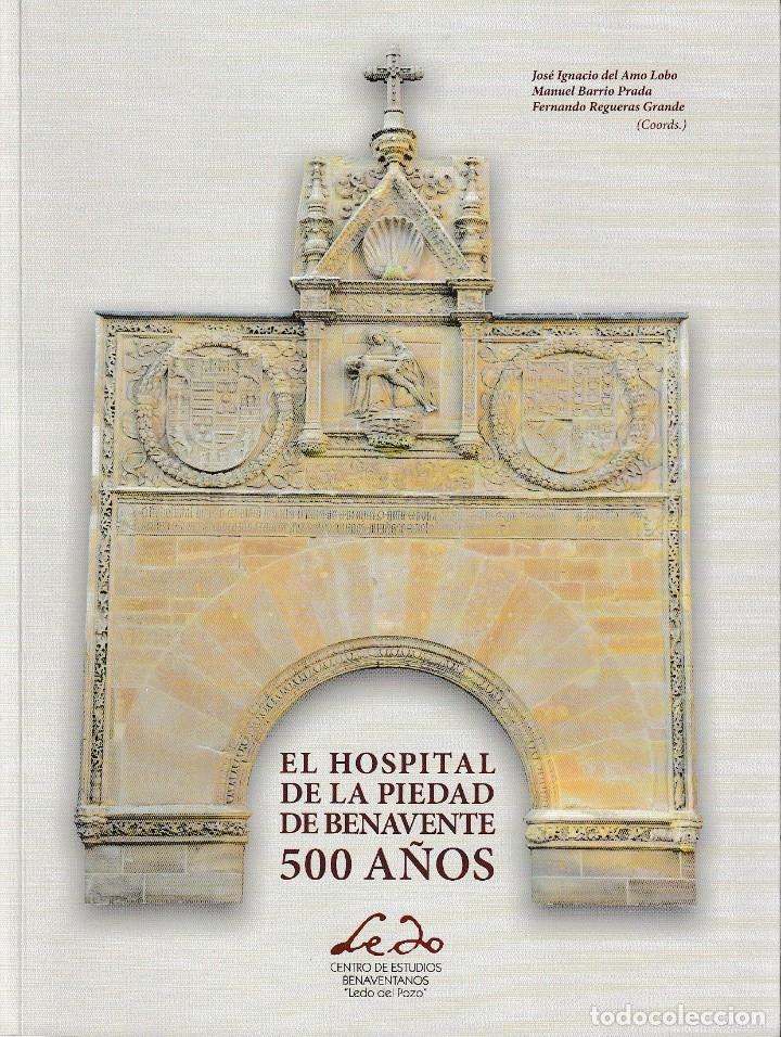 EL HOSPITAL DE LA PIEDAD DE BENAVENTE. 500 AÑOS (VV.AA.) LEDO DEL POZO 2018 (Libros Nuevos - Historia - Historia de España)