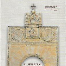 Libros: EL HOSPITAL DE LA PIEDAD DE BENAVENTE. 500 AÑOS (VV.AA.) LEDO DEL POZO 2018. Lote 140189190