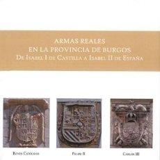 Libros: ARMAS REALES EN LA PROVINCIA DE BURGOS (ELORZA GUINEA, J.C.) ED. HIDALGUÍA 2018. Lote 140277478