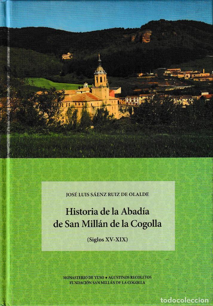 HISTORIA DE LA ABADÍA DE SAN MILLÁN DE LA COGOLLA (SÁENZ RUIZ DE OLALDE) CILENGUA 2018 (Libros Nuevos - Historia - Historia de España)
