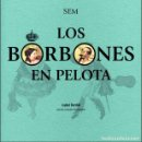 Libros: LOS BORBONES EN PELOTA (SEM) I.F.C.2012. Lote 140479342