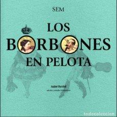 Libros: LOS BORBONES EN PELOTA (SEM) I.F.C.2012. Lote 173003543
