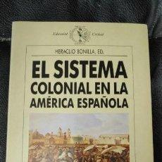Libros: EL SISTEMA COLONIAL EN LA AMERICA ESPAÑOLA HERACLIO BONILLA. Lote 140985890