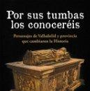 Libros: POR SUS TUMBAS LOS CONOCERÉIS (GARCÍA CASTELLÓN/VIJUESCA ZAMORANO) GLYPHOS 2018. Lote 142095286