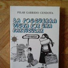 Libros: PILAR GARRIDO CENDOYA - LA POSGUERRA VISTA POR UNA PARTICULAR. Lote 143128710